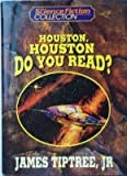 Houston, Houston, do you read? (The Science Fiction Book Club collection) (1568652518) by Tiptree, James