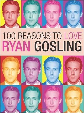100 Reasons to Love Ryan Gosling