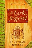 Bark of the Bog Owl (The Wilderking Trilogy)