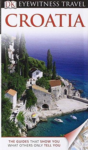 Croatia (Dk Eyewitness Travel Guides Croatia)