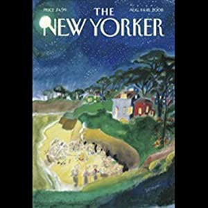 The New Yorker, August 11 & 18, 2008: Part 2 (David Grann, Lizzie Widdicombe, Michael Schulman) | [David Grann, Lizzie Widdicombe, Michael Schulman]
