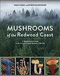 Mushrooms of the Redwood Coast: A Com...