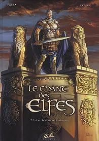prix bas  belle qualité Le chant des elfes, Tome 2 : Les invasions barbares - Babelio
