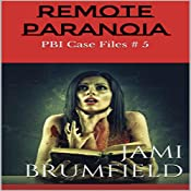 Remote Paranoia: PBI Case Files, Book 5 | Jami Brumfield