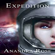Expedition | [Anandra Rose]