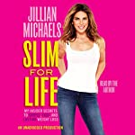 Slim for Life: My Insider Secrets to Simple, Fast, and Lasting Weight Loss | Jillian Michaels