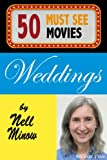 50 Must-See Movies: Weddings