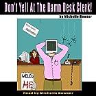 Don't Yell at the Damn Desk Clerk! Hörbuch von Michelle Bowser Gesprochen von: Michelle Bowser