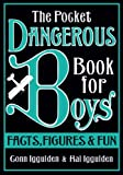 The Pocket Dangerous Book for Boys: Facts, Figures and Fun (0007284721) by Iggulden, Conn