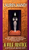 A Vile Justice (Mystery of Ancient Egypt) (0380792656) by Haney, Lauren