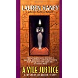 A Vile Justice (Mystery of Ancient Egypt) ~ Lauren Haney