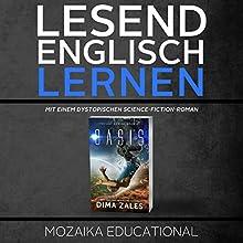 Englisch Lernen: mit einem dystopischen Science-Fiction-Roman Hörbuch von Dima Zales,  Mozaika Educational Gesprochen von: Roland Wolf, Roberto Scarlato