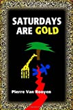 img - for Saturdays Are Gold book / textbook / text book