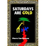 Saturdays Are Goldby Pierre Van Rooyen