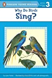 Why Do Birds Sing? (Penguin Young Readers, L3) (0142401064) by Holub, Joan