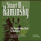 The People Who Walk in Darkness: An Inspector Rostnikov Mystery | Stuart M. Kaminsky