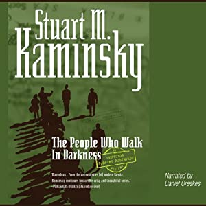 The People Who Walk in Darkness: An Inspector Rostnikov Mystery | [Stuart M. Kaminsky]