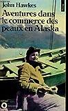 Aventures dans le commerce des peaux en alaska (2020100959) by Hawkes