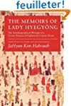 The Memoirs of Lady Hyegyong: The Aut...