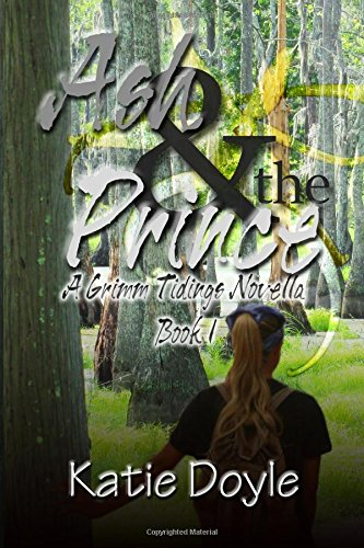 Ash and the Prince: Volume 1 (Grimm Tidings)