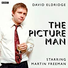 The Picture Man (BBC Radio 3: Drama on 3)  by David Eldridge Narrated by Martin Freeman, Heather Craney, Emil Marwa