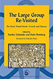 img - for The Large Group Re-Visited (International Library of Group Analysis, 25) (International Library of Group Analysis (Paperback)) book / textbook / text book