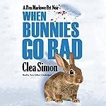 When Bunnies Go Bad: A Pru Marlowe Pet Noir   Clea Simon