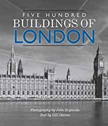 Five Hundred Buildings of London (Five Hundred Buildings Of...)