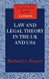 Law and Legal Theory in England and America (Clarendon Law Series) (0198264712) by Posner, Richard A.