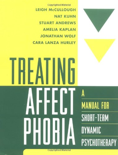 Treating Affect Phobia: A Manual for Short-Term Dynamic...