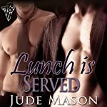 Lunch Is Served | Jude Mason