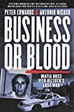 Business or Blood: Mafia Boss Vito Rizzuto's Last War