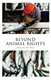 img - for Beyond Animal Rights: Food, Pets and Ethics (Think Now) [Paperback] [2010] 1 Ed. Tony Milligan book / textbook / text book
