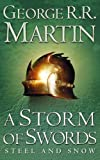 George R. R. Martin A Storm of Swords: Steel and Snow (A Song of Ice and Fire, Book 3 Part 1) by Martin, George R. R. New Edition (2003)