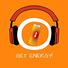 Get Energy! Boost your energy by Hypnosis: Recharge your batteries now! (       UNABRIDGED) by Kim Fleckenstein Narrated by Cathy Weber