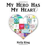 My Hero Has My Heart Kelly King