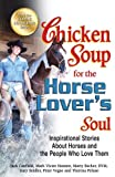 img - for Chicken Soup for the Horse Lover's Soul: Inspirational Stories About Horses and the People Who Love Them (Chicken Soup for the Soul) [Paperback] [2012] (Author) Jack Canfield, Mark Victor Hansen, Gary Seidler book / textbook / text book