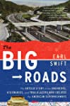 The Big Roads: The Untold Story of th...