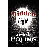 Hidden Light ~ Atarah L. Poling