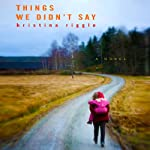 Things We Didn't Say | Kristina Riggle