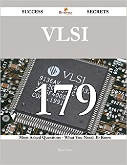 VLSI 179 Success Secrets: 179 Most Asked Questions On VLSI - What You Need To Know