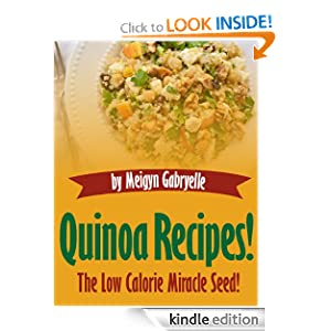 Quinoa Recipes... The Low Calorie Miracle Seed! Meigyn Gabryelle