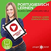 Portugiesisch Lernen - Einfach Lesen | Einfach Hören | Paralleltext: Portugiesisch Audio Sprachkurs Nr. 2 |  Polyglot Planet