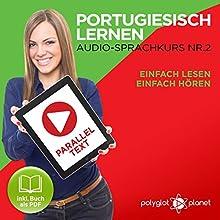 Portugiesisch Lernen - Einfach Lesen | Einfach Hören | Paralleltext: Portugiesisch Audio Sprachkurs Nr. 2 Hörbuch von  Polyglot Planet Gesprochen von: Samuel Goncalves, Michael Sonnen