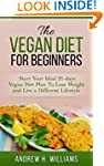 Vegan: The Vegan Diet for Beginners:...