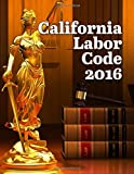 img - for California Labor Code 2016 book / textbook / text book