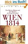 Wien 1814: Von Kaisern, K�nigen und d...