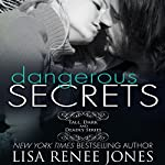 Dangerous Secrets | Lisa Renee Jones