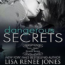 Dangerous Secrets Audiobook by Lisa Renee Jones Narrated by Eric Michael Summerer