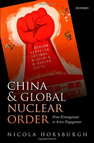 China and Global Nuclear Order: From Estrangement to Active Engagement PDF